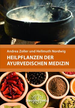 Heilpflanzen der Ayurvedischen Medizin von Nordwig,  Hellmuth, Zoller,  Andrea