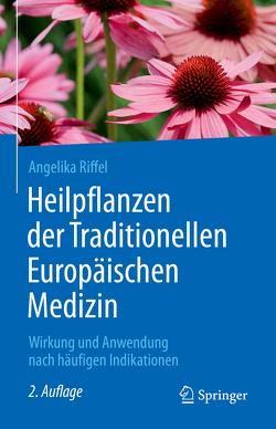 Heilpflanzen der Traditionellen Europäischen Medizin von Riffel,  Angelika