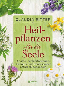 Heilpflanzen für die Seele von Ritter,  Claudia