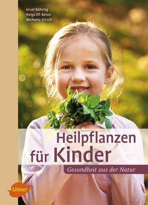 Heilpflanzen für Kinder von Bühring,  Ursel, Ell-Beiser,  Helga, Girsch,  Michaela