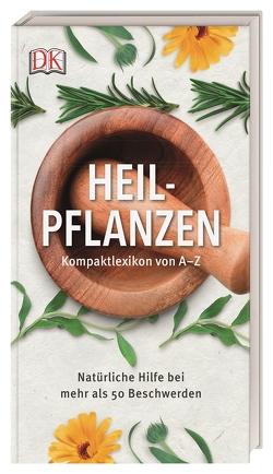 Heilpflanzen Kompaktlexikon von A–Z von Chevallier,  Andrew