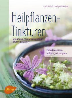 Heilpflanzen-Tinkturen von Beiser,  Rudi, Ell-Beiser,  Helga