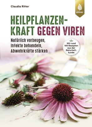 Heilpflanzenkraft gegen Viren von Ritter,  Claudia