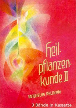 Heilpflanzenkunde von Pelikan,  Wilhelm, Roggenkamp,  Walther