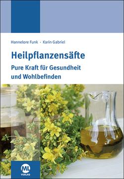 Heilpflanzensäfte von Funk,  Hannelore, Gabriel,  Karin