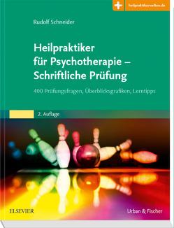 Heilpraktiker für Psychotherapie – Schriftliche Prüfung von Schneider,  Rudolf