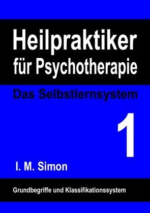 Heilpraktiker für Psychotherapie. Das Selbstlernsystem Band 1 von Simon,  Ingo Michael