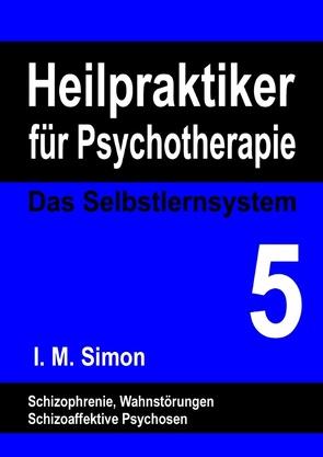Heilpraktiker für Psychotherapie. Das Selbstlernsystem Band 5 von Simon,  Ingo Michael
