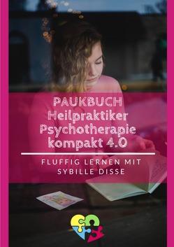 Heilpraktiker Psychotherapie Ausbildung kompakt 2.0 / Heilpraktiker Psychotherapie – Paukbuch 3.0 von Disse,  Sybille