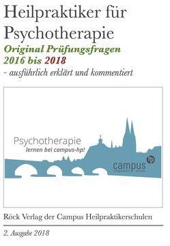 Heilpraktiker Psychotherapie – Originalprüfungsfragen kommentiert 2016 bis 2018 von Röck,  Rachel
