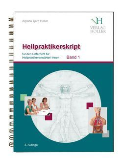 Heilpraktikerskript Band 1 von Holler,  Arpana Tjard