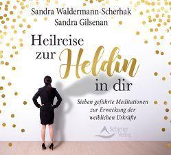 Heilreise zur Heldin in dir von Gilsenan,  Sandra, Waldermann-Scherhak,  Sandra