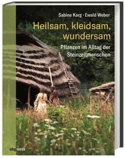 Heilsam, kleidsam, wundersam von Karg,  Sabine, Weber,  Ewald