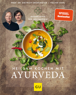Heilsam kochen mit Ayurveda von Grönemeyer,  Dietrich, Mehl,  Volker