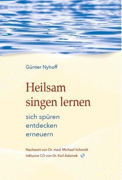Heilsam singen lernen von Nyhoff,  Günter
