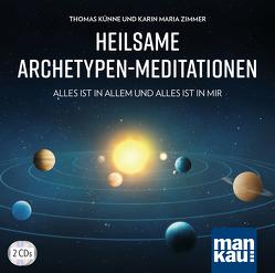 Heilsame Archetypen-Meditationen (2 Audio-CDs) von Künne,  Thomas, Zimmer,  Karin Maria