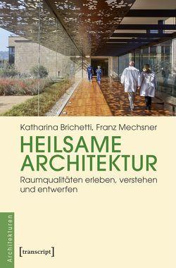 Heilsame Architektur von Brichetti,  Katharina, Mechsner,  Franz