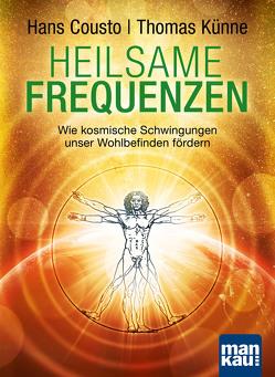 Heilsame Frequenzen von Cousto,  Hans, Künne,  Thomas