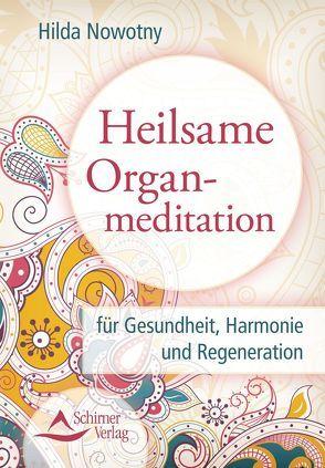 Heilsame Organmeditation von Nowotny,  Hilda