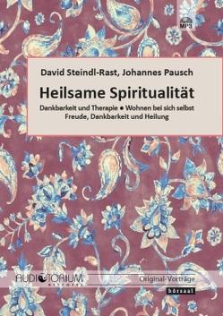 Heilsame Spiritualität von Steindl-Rast,  David,  Pausch,  Johannes