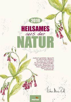 HEILSAMES AUS DER NATUR Kalender 2019 von Roth,  Viktoria Maria