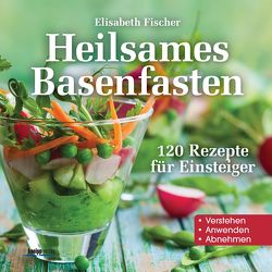 Heilsames Basenfasten von Fischer,  Elisabeth