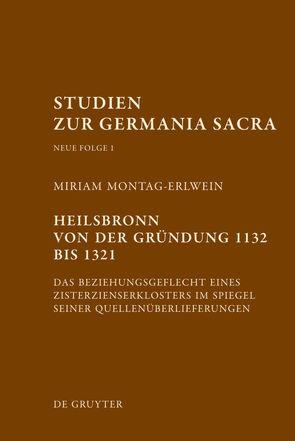 Heilsbronn von der Gründung 1132 bis 1321 von Montag-Erlwein,  Miriam
