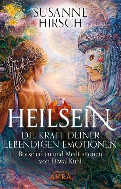 HEILSEIN – Die Kraft deiner lebendigen Emotionen von Hirsch,  Susanne