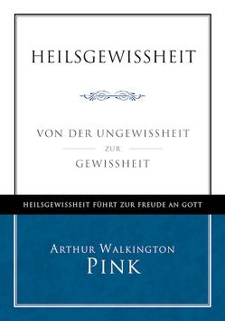 Heilsgewissheit von Pink,  Arthur Walkington