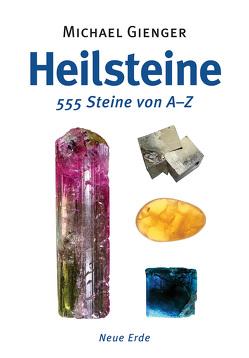 Heilsteine – 555 Steine von A-Z von Michael,  Gienger