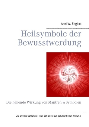 Heilsymbole der Bewusstwerdung von Englert,  Axel W.
