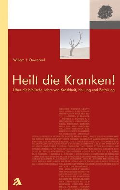 Heilt die Kranken! von Ouweneel,  Willem J, Stroppel,  Ulrich