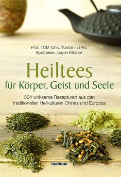 Heiltees für Körper, Geist und Seele von Klitzner,  Jürgen, Wu,  Li