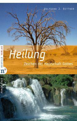 Heilung von Bittner,  Wolfgang J., Kunz,  Ralph, Utsch,  Michael