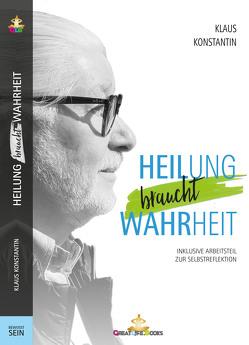 Heilung braucht Wahrheit von Books,  GreatLife., Konstantin,  Klaus