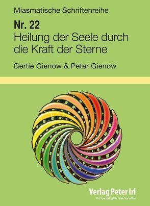 Heilung der Seele durch die Kraft der Sterne von Gienow,  Gertie, Gienow,  Peter