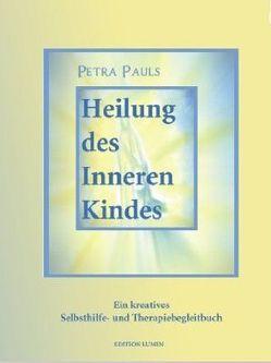 Heilung des Inneren Kindes von Pauls,  Petra