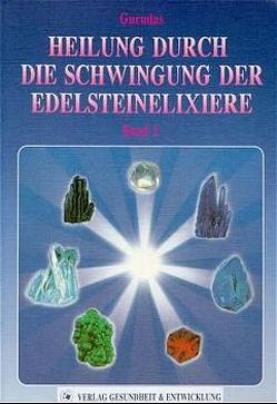 Heilung durch die Schwingung der Edelsteinelixiere von Finck,  Hans, Gurudas, Ryerson,  Kevin