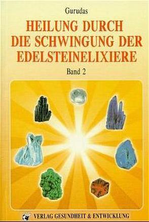 Heilung durch die Schwingung der Edelsteinelixiere von Finck,  Hans, Fox,  John, Gurudas, Ryerson,  Kevin