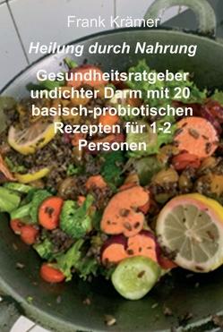 Heilung durch Nahrung von Kraemer,  Frank