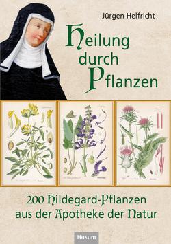 Heilung durch Pflanzen von Helfricht,  Jürgen