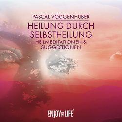 Heilung durch Selbstheilung von Voggenhuber,  Pascal