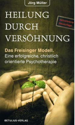 Heilung durch Versöhnung von Müller – Dr.,  Jörg