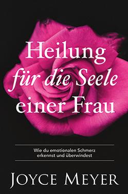 Heilung für die Seele einer Frau von Meyer,  Joyce