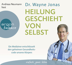 Heilung geschieht von selbst von Elze,  Judith, Jonas,  Wayne, Neumann,  Andreas