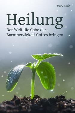 Heilung von Healy,  Mary, Obermayer,  Elisabeth