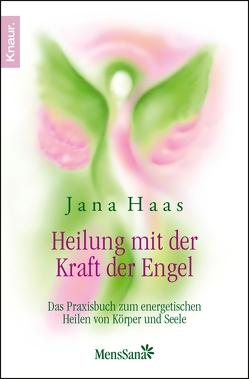 Heilung mit der Kraft der Engel von Haas,  Jana