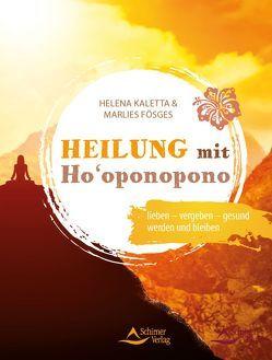 Heilung mit Ho'oponopono von Fösges,  Marlies, Kaletta,  Helena