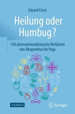 Heilung oder Humbug? von Ernst,  Edzard