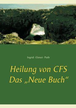 Heilung von CFS von Puth,  Ingrid Elenoi